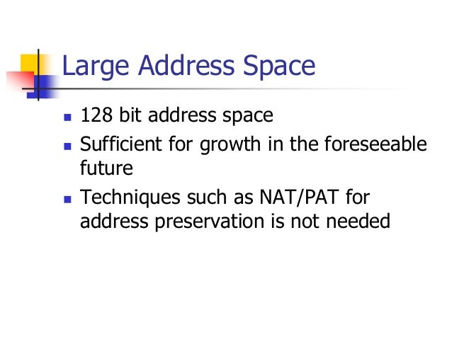 INFT3007 Large Address Space  128 bit address space  Sufficient for growth in the foreseeable future  Techniques such a...