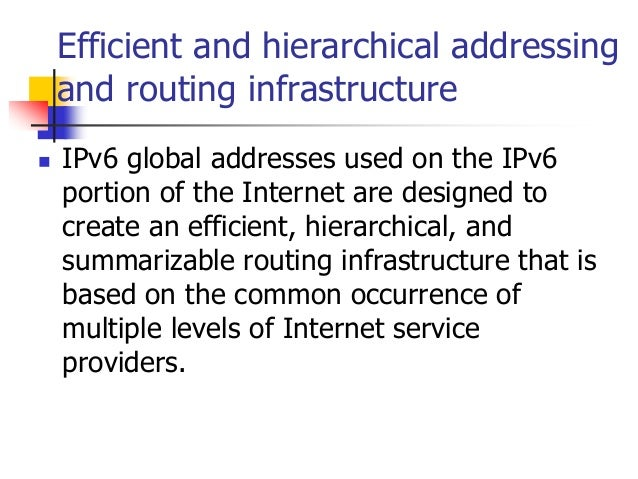 INFT3007 Efficient and hierarchical addressing and routing infrastructure  IPv6 global addresses used on the IPv6 portion...