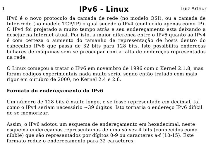 1                                IPv6 - Linux                              Luiz Arthur      IPv6 é o novo protocolo da cam...