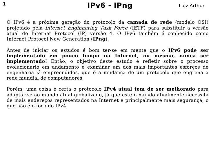 1                                  IPv6 - IPng                         Luiz Arthur       O IPv6 é a próxima geração do pro...