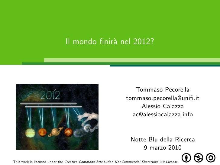 Il mondo finir` nel 2012?                                             a                                                    ...