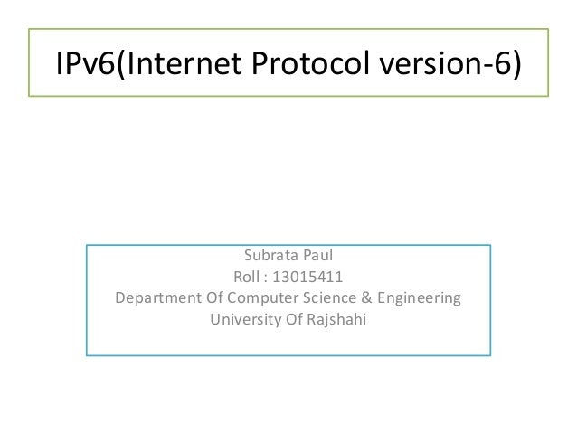 internet protocol version 6 ipv6 analysis Internet protocol version 6 (ipv6) is the next version of internet protocol (ip), designed to overcome several key limitations of ip version 4 (ipv4), the most widely.