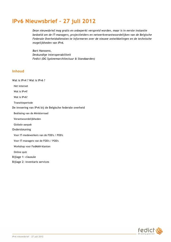 IPv6 Nieuwsbrief – 27 juli 2012                        Deze nieuwsbrief mag gratis en onbeperkt verspreid worden, maar is ...