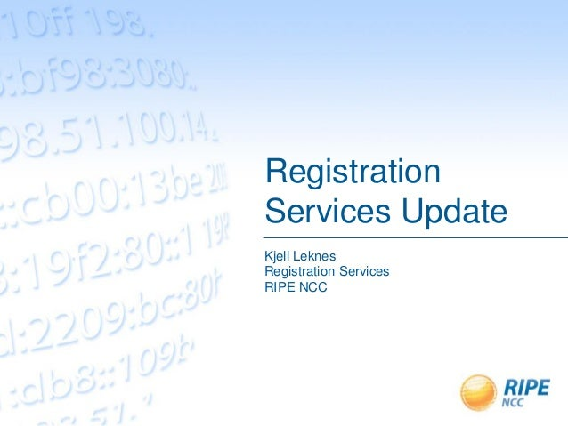 Registration Services Update Kjell Leknes Registration Services RIPE NCC