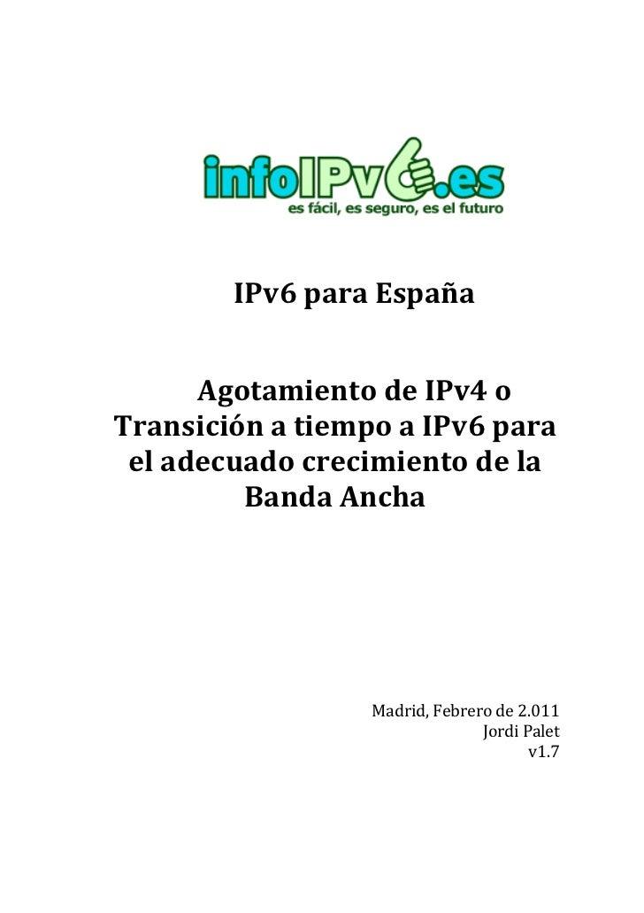 IPv6paraEspaña                         AgotamientodeIPv4oTransiciónatiempoaIPv6para el...
