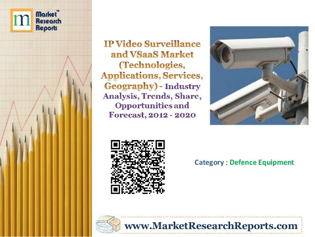 ip video surveillance and vsaas market Detailed analysis of ip video surveillance and vsaas market by amr at  reportsandintelligencecom a new report titled ip video surveillance.