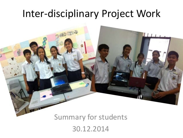 Inter-disciplinary Project Work Summary for students 30.12.2014