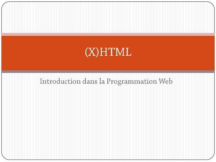 Introduction dans la Programmation Web<br />(X)HTML<br />