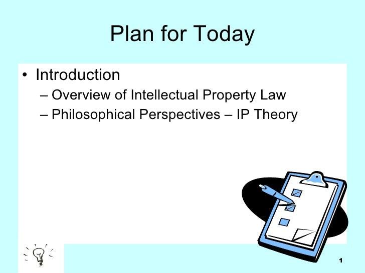 Plan for Today <ul><li>Introduction </li></ul><ul><ul><li>Overview of Intellectual Property Law </li></ul></ul><ul><ul><li...