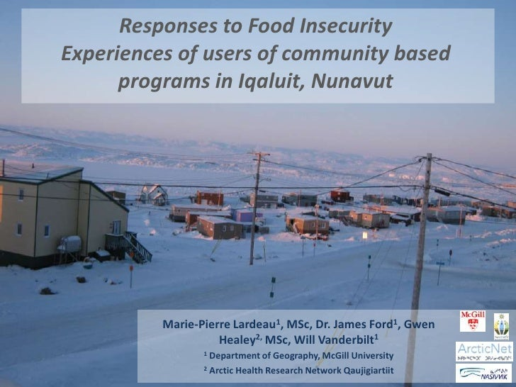 Responses to Food InsecurityExperiences of users of community based      programs in Iqaluit, Nunavut          Marie-Pierr...