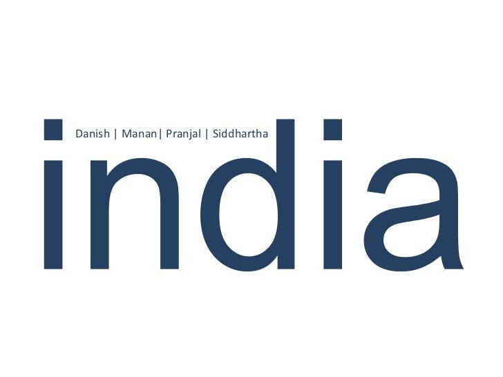 Danish | Manan| Pranjal | Siddhartha
