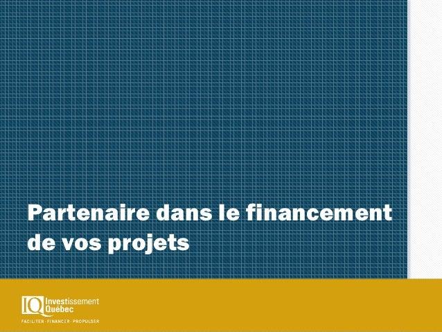 Partenaire dans le financementde vos projets