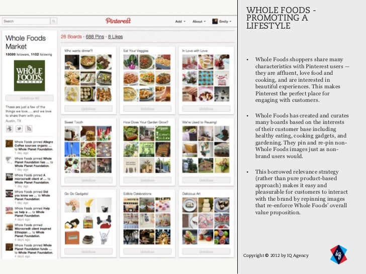 WHOLE FOODS - PROMOTING A LIFESTYLE •   Whole Foods shoppers share many     characteristics with Pinterest users —     the...