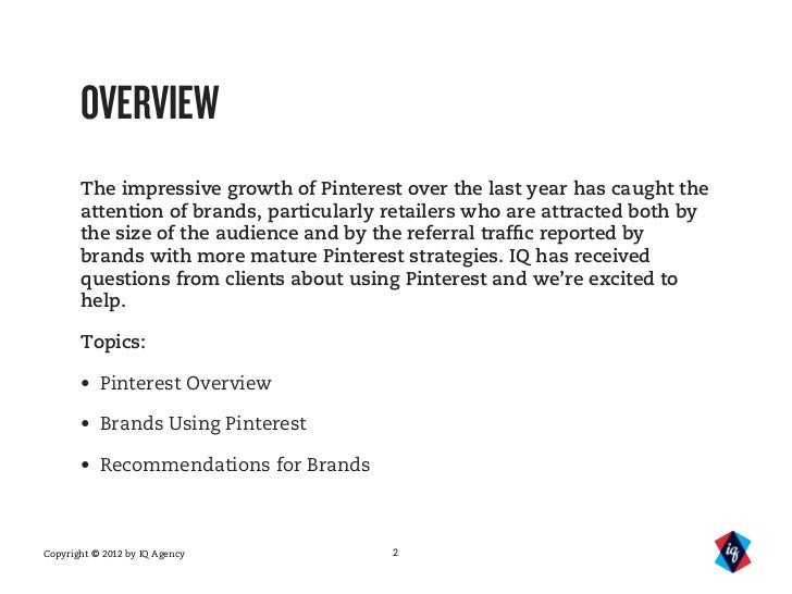 OVERVIEW       The impressive growth of Pinterest over the last year has caught the       attention of brands, particularl...