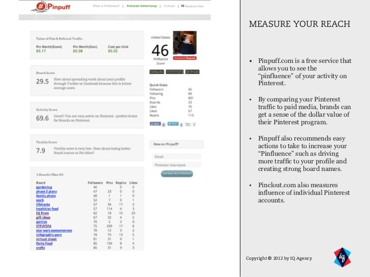 """MEASURE YOUR REACH1     • Pinpuff.com is a free service that         allows you to see the         """"pinfluence"""" of your ac..."""