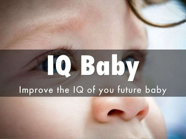 I Baby  Improve the IQ of you future baby