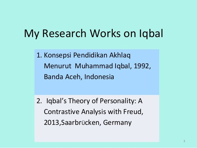 iqbals theory of knowledge Of muslim philosophy by shaikh muhammad iqbal  it is obvious that  abu'l-qāsim here approaches the ash'arite theory of knowledge which dealt a.