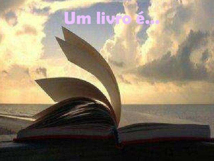 Um livro é...