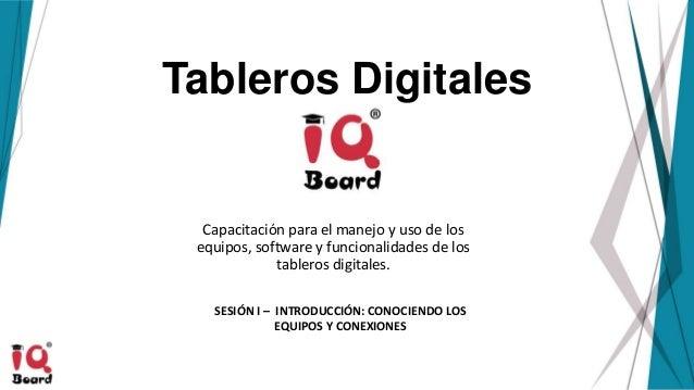 Tableros Digitales Capacitación para el manejo y uso de los equipos, software y funcionalidades de los tableros digitales....