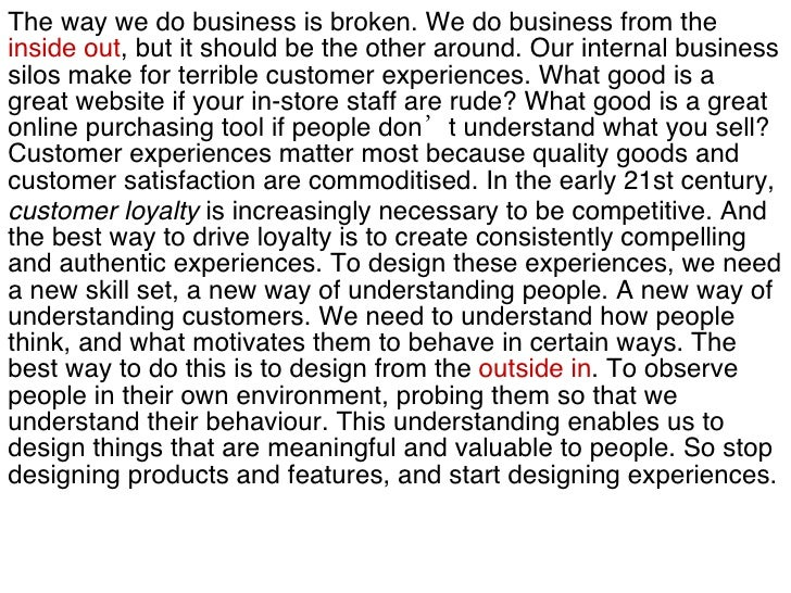 The way we do business is broken. We do business from the  inside out , but it should be the other around. Our internal bu...