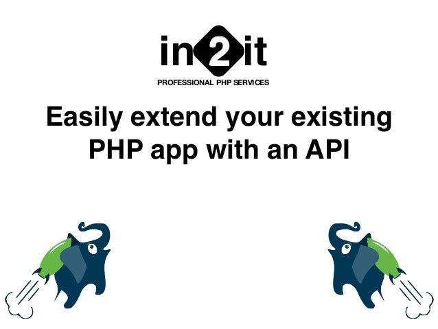 Easily extend your existing PHP app with an API in it2PROFESSIONAL PHP SERVICES