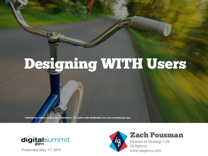 Designing WITH Users Comments added version for Slideshare. CC remix with attribution for non-commercial use.             ...