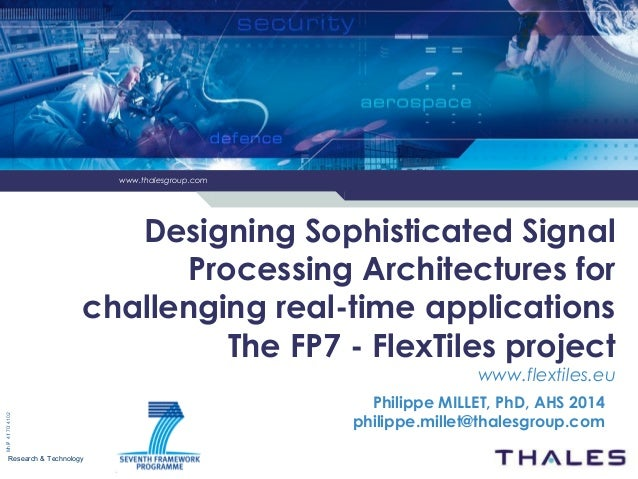 www.thalesgroup.com Research & Technology 2014/07/14/PhM Designing Sophisticated Signal Processing Architectures for chall...