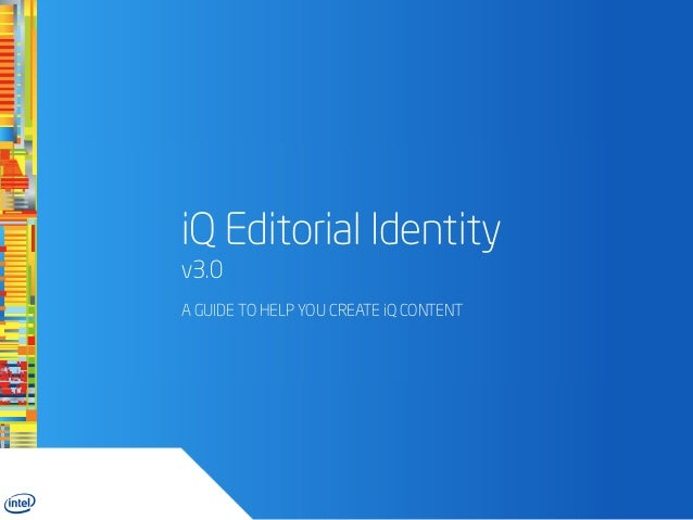 iQ Editorial Identityv3.0A GUIDE TO HELP YOU CREATE iQ CONTENT