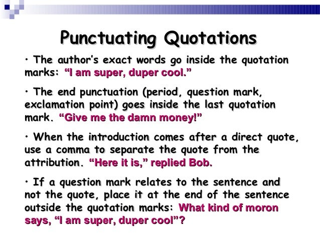 quotes in essays punctuation Punctuation tips: using quotation marks quotation marks play a vital role in many types of writing this is especially true of academic work , where you'll often need to quote a source to provide evidence for your arguments.