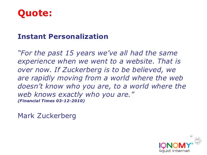 "Quote:Instant Personalization""For the past 15 years we've all had the sameexperience when we went to a website. That isove..."