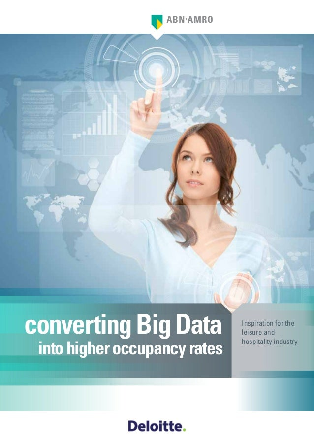 Inspiration for the leisure and hospitality industry convertingBigData intohigheroccupancyrates