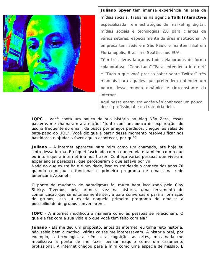 Juliano Spyer têm imensa experiência na área de                                    mídias sociais. Trabalha na agência Tal...