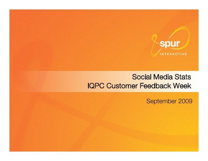 Social Media Stats! IQPC Customer Feedback Week                  September 2009                             1