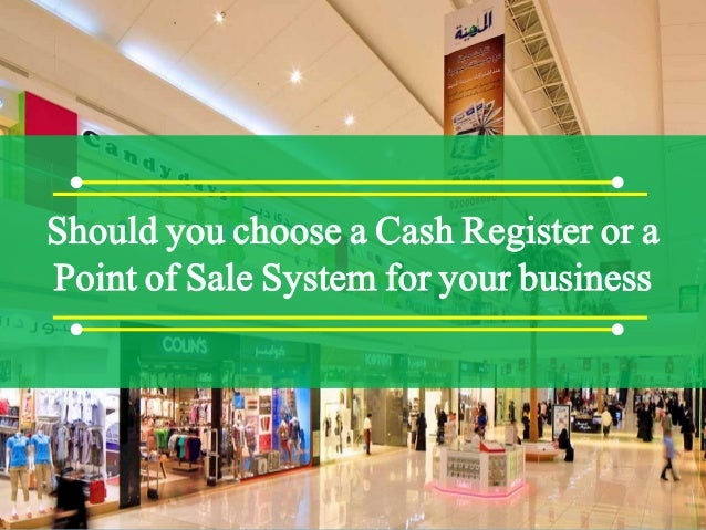 Should you choose a Cash Register or a Point of Sale System for your business