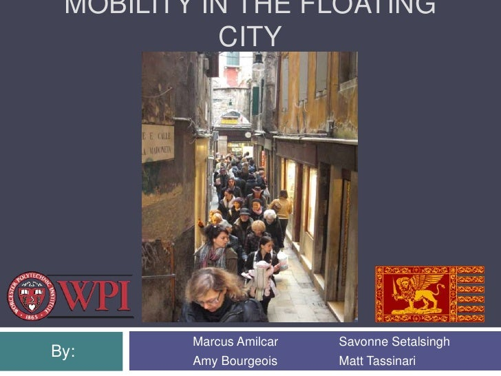 Mobility in the Floating City<br />Marcus Amilcar<br />Amy Bourgeois<br />Savonne Setalsingh<br />Matt Tassinari<br />By:<...