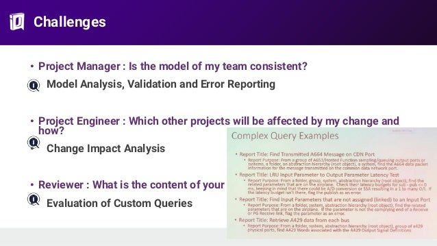 Challenges • Project Manager : Is the model of my team consistent? • Model Analysis, Validation and Error Reporting • Proj...