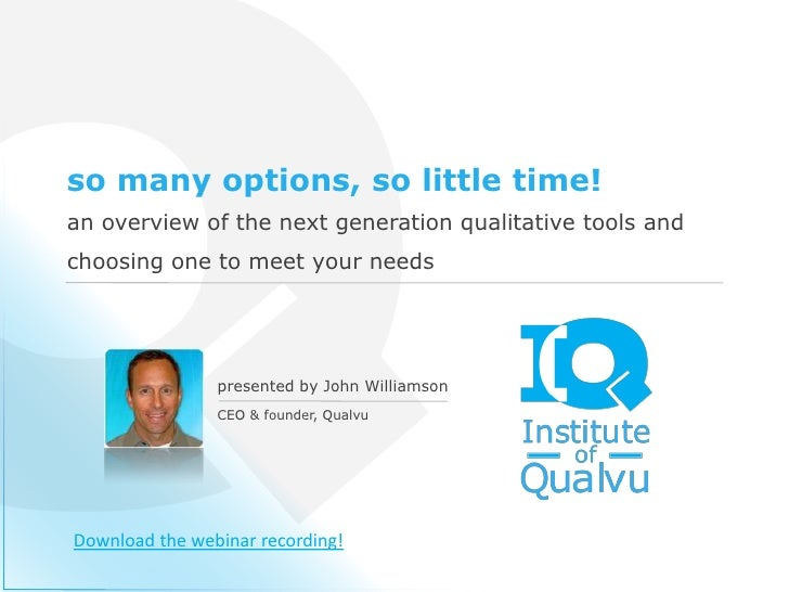 so many options, so little time!an overview of the next generation qualitative tools andchoosing one to meet your needs   ...