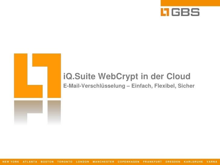 iQ.Suite WebCrypt in der Cloud<br />E-Mail-Verschlüsselung – Einfach, Flexibel, Sicher<br />