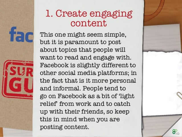 1. Create engaging content This one might seem simple, but it is paramount to post about topics that people will want to r...