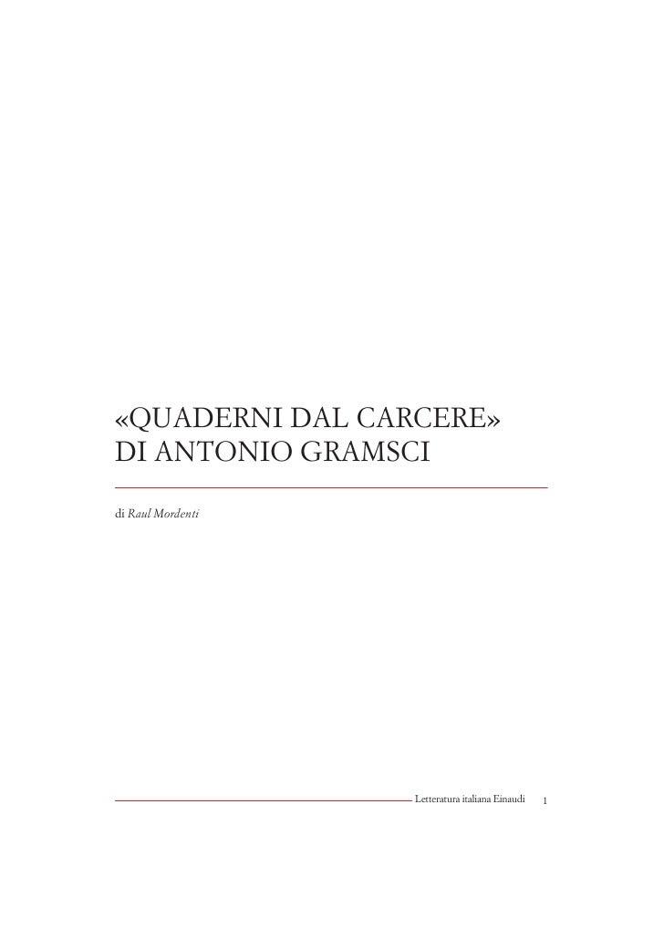 «QUADERNI DAL CARCERE» DI ANTONIO GRAMSCI  di Raul Mordenti                        Letteratura italiana Einaudi   1