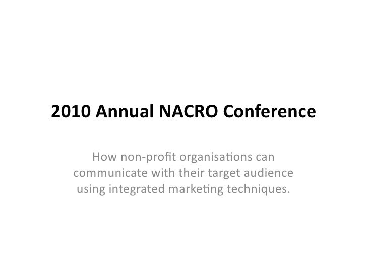2010	   Annual	   NACRO	   Conference	            How	   non-­‐profit	   organisa/ons	   can	       communicate	   with	   ...