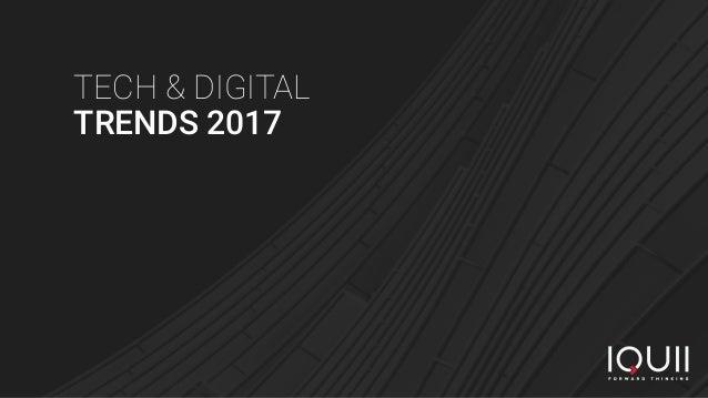 TECH & DIGITAL TRENDS 2017