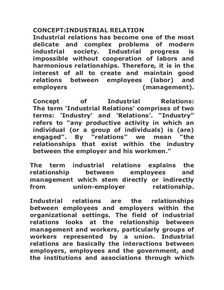 CONCEPT:INDUSTRIAL RELATIONIndustrial relations has become one of the mostdelicate and complex problems of modernindustria...