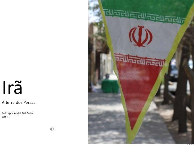 Irã A terra dos Persas Fotos por André Dal Bello 2011