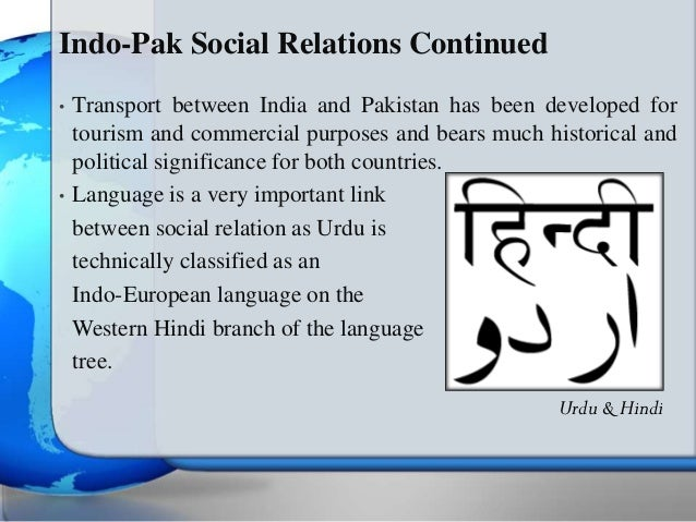 india and pakistan relations essay Indo-pakistan relations are grounded in the political, geographic, cultural, and economic links between the republic of india and the islamic republic of pakistan.