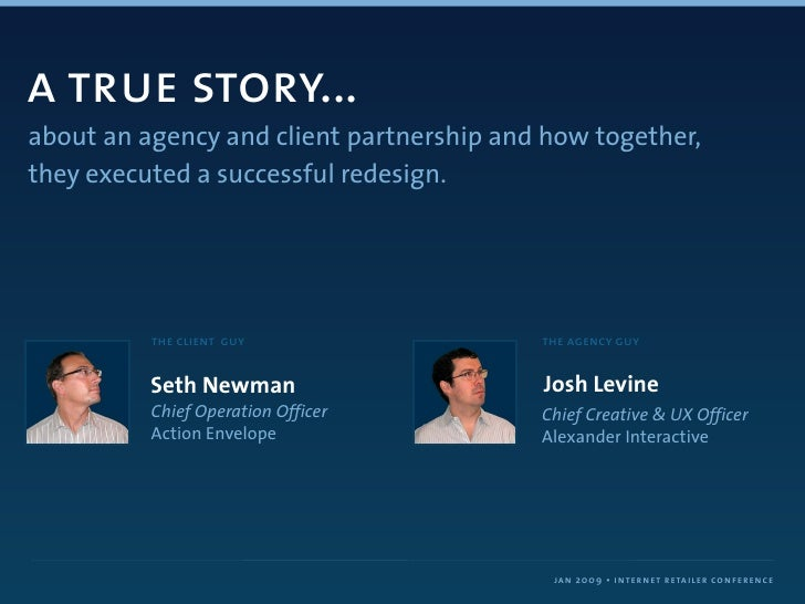 a true story... about an agency and client partnership and how together, they executed a successful redesign.             ...