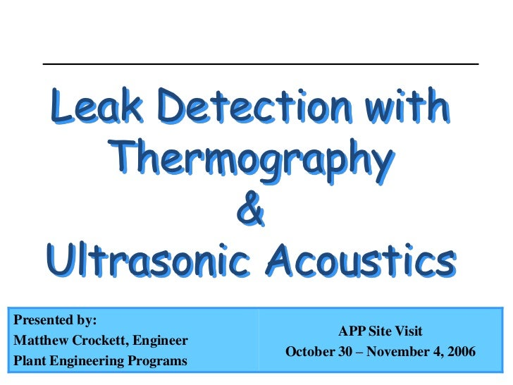 Leak Detection with       Thermography             &    Ultrasonic AcousticsPresented by:                                 ...
