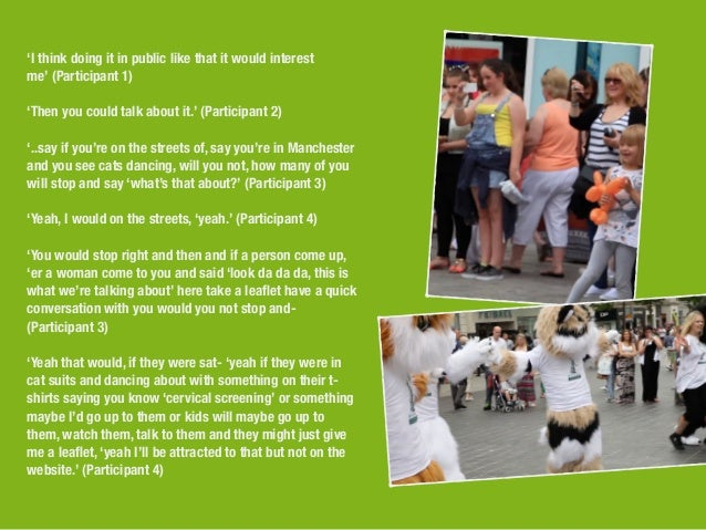 'I think doing it in public like that it would interest  me' (Participant 1)  !  'Then you could talk about it.' (Particip...