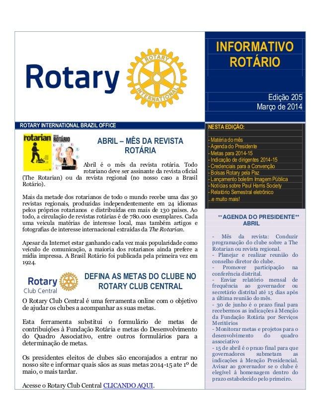 INFORMATIVO ROTÁRIO Edição 205 Março de 2014 ROTARY INTERNATIONAL BRAZIL OFFICE NESTA EDIÇÃO: - Matéria do mês - Agenda do...