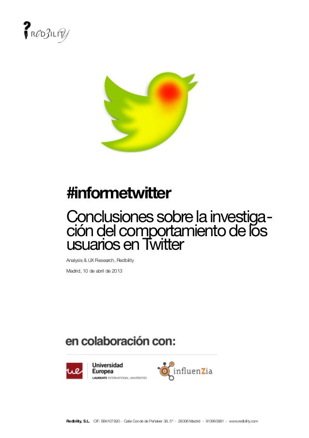 !    #informetwitter    Conclusiones sobre la investiga-    ción del comportamiento de los    usuarios en Twitter    Analy...